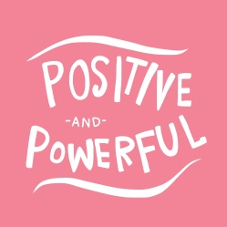 Positive and powerful word vector illustration on pink background